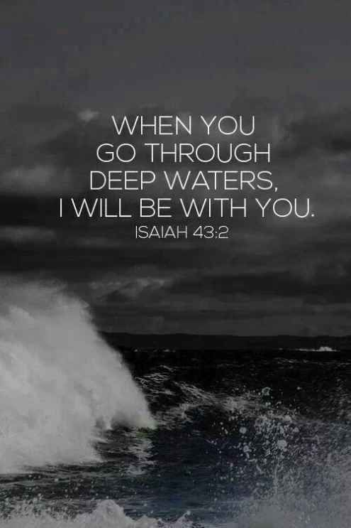 Marvelous When You Go Through Deep Waters, I Will Be With You.