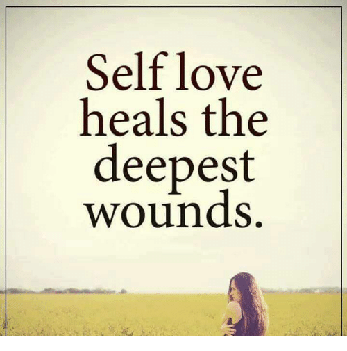 self love heals the deepest wounds 5437770 17 powerful quotes about self love quoteshumor com quoteshumor com