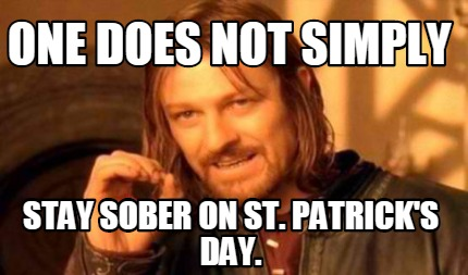 Funny Memes For St Patricks Day : 23 hilarious 2018 st. patrick's day memes that will bring the irish